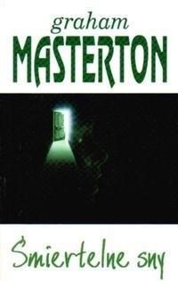 Okładka książki Śmiertelne sny Graham Masterton