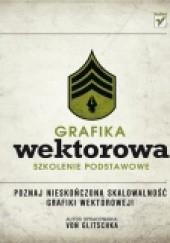 Okładka książki Grafika wektorowa. Szkolenie podstawowe Von Glitschka