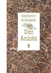 Okładka książki Dar Anioła Krzysztof Rutkowski