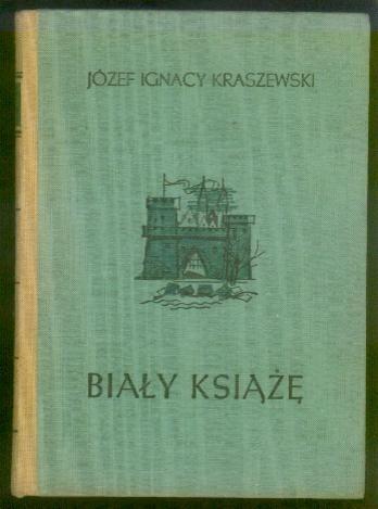 Okładka książki Biały Książę Józef Ignacy Kraszewski