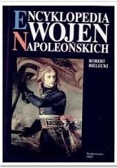 Okładka książki Encyklopedia wojen napoleońskich Robert Bielecki