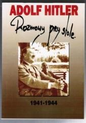 Okładka książki Rozmowy przy stole 1941-1944 Adolf Hitler