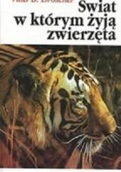 Okładka książki Świat, w którym żyją zwierzęta Vitus B. Dröscher