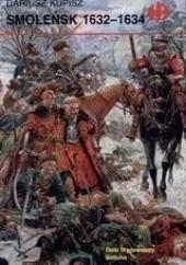 Okładka książki Smoleńsk 1632-1634 Dariusz Kupisz