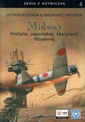Okładka książki Midway. Historia Japońskiej Marynarki Wojennej Masatake Okumiya,Mitsuo Fuchida