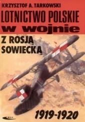 Okładka książki Lotnictwo polskie w wojnie z Rosją Sowiecką Krzysztof Tarkowski