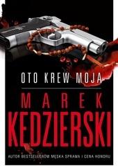 Okładka książki Oto krew moja Marek Kędzierski