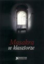 Okładka książki Masakra w klasztorze Felicjan Paluszkiewicz