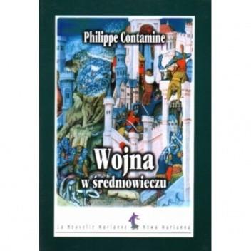 Okładka książki Wojna w średniowieczu Philippe Contamine