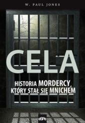 Okładka książki Cela. Historia mordercy, który stał się mnichem W. Paul Jones