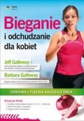 Okładka książki Bieganie i odchudzanie dla kobiet. Zdrowa i piękna każdego dnia Jeff Galloway,Barbara Galloway