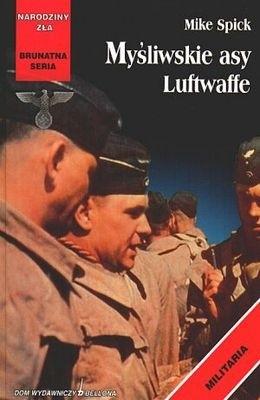 Okładka książki Myśliwskie asy Luftwaffe Mike Spick