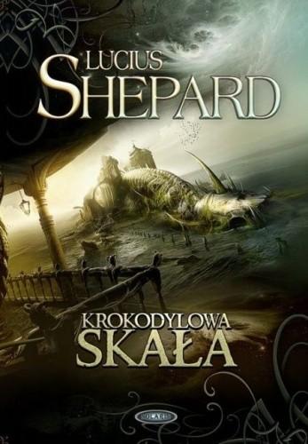 Okładka książki Krokodylowa skała Lucius Shepard