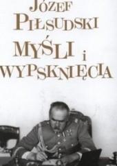 Okładka książki Myśli i wypsknięcia Józef Piłsudski