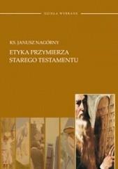 Okładka książki Etyka przymierza Starego Testamentu Janusz Nagórny