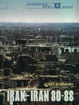 Okładka książki Irak-Iran 80-88 Jerzy Biziewski