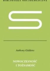 """Okładka książki Nowoczesność i tożsamość. """"Ja"""" i społeczeństwo w epoce późnej nowoczesności"""