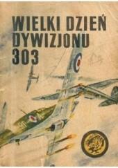 Okładka książki Wielki dzień dywizjonu 303 Bohdan Arct