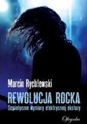 Okładka książki Rewolucja rocka: semiotyczne wymiary elektrycznej ekstazy Marcin Rychlewski