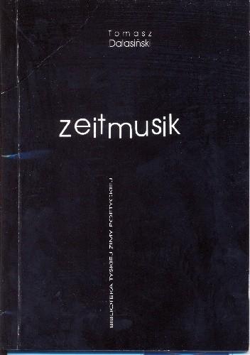 Okładka książki Zeitmusik Tomasz Dalasiński