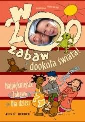 Okładka książki W 200 zabaw dookoła świata! Brigitte vom Wege,Mechthild Wessel