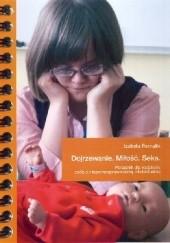 Okładka książki Dojrzewanie. Miłość. Seks. Poradnik dla rodziców osób z niepełnosprawnością intelektualną Izabela Fornalik