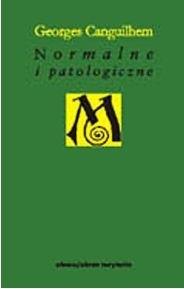 Okładka książki Normalne i patologiczne Georges Canguilhem