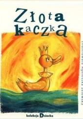 Okładka książki Złota kaczka Artur Oppman,Jarosław Mikołajewski,Agnieszka Żelewska
