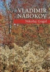 Okładka książki Nikołaj Gogol Vladimir Nabokov