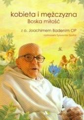 Okładka książki Kobieta i mężczyzna. Boska miłość Joachim Badeni OP,Sylwester Szefer