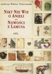Okładka książki Nikt nie wie o Anieli, czyli Nowości z lamusa Andrzej Wiktor Piotrowski