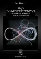 Okładka książki Stąd do nieskończoności. Przewodnik po krainie dzisiejszej matematyki Ian Stewart