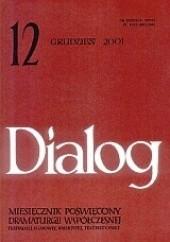 Okładka książki Dialog, nr 12 (541) / grudzień 2001 Lidia Amejko,Krystyna Duniec,Maciej Wojtyszko,Jerzy Czech,Joanna Krakowska-Narożniak,Redakcja miesięcznika Dialog,Nikołaj Kolada,Maryla Zielińska