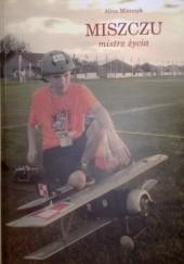 Okładka książki Miszczu - mistrz życia Alina Miszczyk