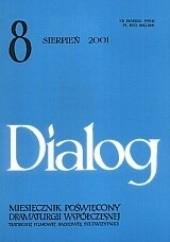 Okładka książki Dialog, nr 8 (537) / sierpień 2001 Marek Radziwon,Marek Pruchniewski,Dea Loher,Redakcja miesięcznika Dialog,Anne Bogart