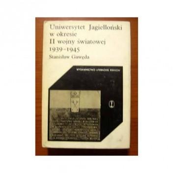 Okładka książki Uniwersytet Jagielloński w okresie drugiej wojny światowej 1939-1945 Stanisław Gawęda