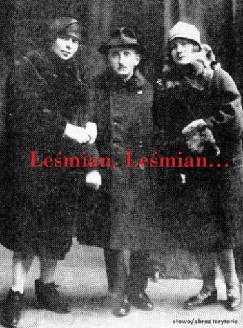Okładka książki Leśmian, Leśmian. Wspomnienia o Bolesławie Leśmianie Adam Wiesław Kulik