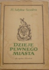 Okładka książki Dzieje pewnego miasta Michaił Sałtykow-Szczedrin