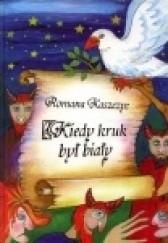 Okładka książki Kiedy kruk był biały Romana Kaszczyc