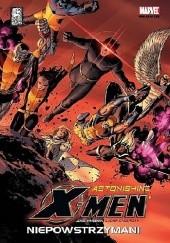 Okładka książki Astonishing X-Men: Niepowstrzymani John Cassaday,Joss Whedon,Laura Martin
