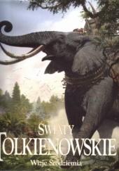 Okładka książki Światy Tolkienowskie. Wizje Śródziemia J.R.R. Tolkien,praca zbiorowa