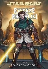 Okładka książki Star Wars: Rycerze Starej Republiki. Tom 6. Oczyszczenie John Jackson Miller,Brian Ching,Bong Dazo,Alan Robinson,Joe Pimentel