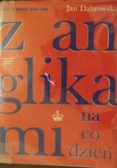 Okładka książki Z Anglikami na co dzień: Listy z Anglii 1939-1945 Jan Dąbrowski
