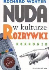Okładka książki Nuda w kulturze rozrywki. Poradnik Richard Winter