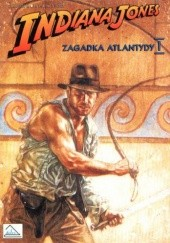 Okładka książki Indiana Jones i zagadka Atlantydy I Dan Berry,Hal Barwood