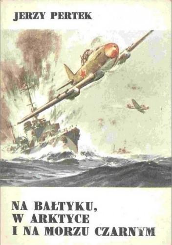Okładka książki Na Bałtyku,w Arktyce i na Morzu Czarnym
