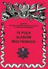 Okładka książki 19 pułk Ułanów Wołyńskich Jerzy S. Wojciechowski