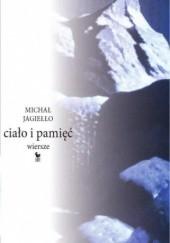 Okładka książki Ciało i pamięć Michał Jagiełło