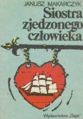 Okładka książki Siostra zjedzonego człowieka Janusz Makarczyk