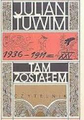 Okładka książki Tam zostałem: Wspomnienia z młodości Julian Tuwim